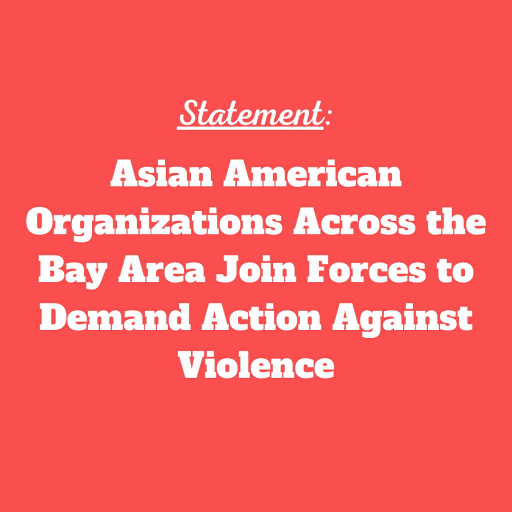 Statement: Asian Organizations Across the Bay Area Join Forces to Demand Action Against Violence